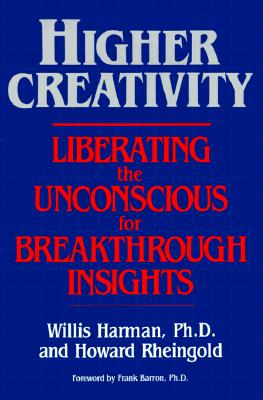 Higher Creativity By Harman, Willis W.