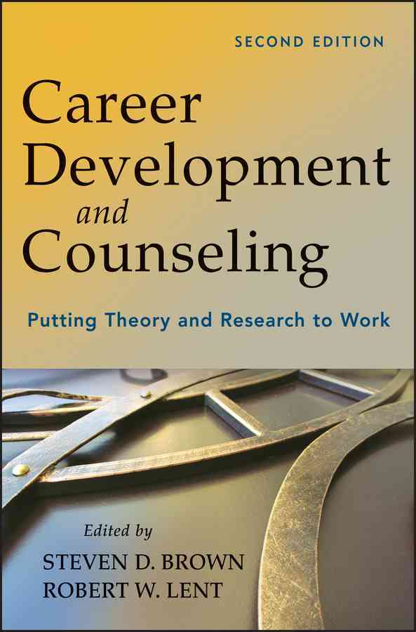 Career Development and Counseling By Brown, Steven D./ Lent, Robert W.